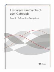 Freiburger Kantorenbuch zum Gotteslob, Bd. 2: Ruf vor dem Evangelium / Sammlung