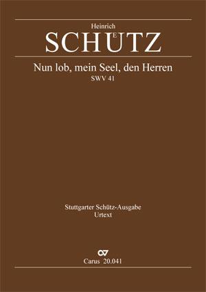 Heinrich Schütz: Nun lob, mein Seel, den Herren
