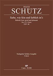 Heinrich Schütz: Siehe, wie fein und lieblich ist's