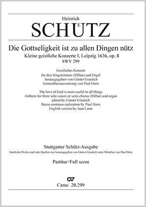 Heinrich Schütz: Die Gottseligkeit ist zu allen Dingen
