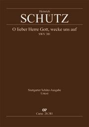 Heinrich Schütz: O lieber Herre Gott, wecke uns auf