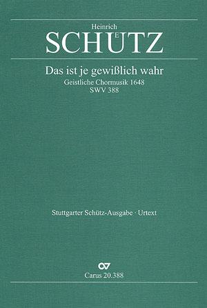 Heinrich Schütz: Das ist je gewisslich wahr