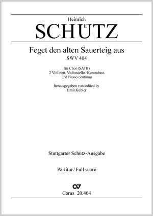Heinrich Schütz: Feget den alten Sauerteig aus