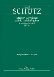 Heinrich Schütz: Meister, wir wissen, daß du wahrhaftig bist