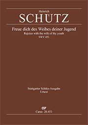 Heinrich Schütz: Rejoice with the wife of thy youth