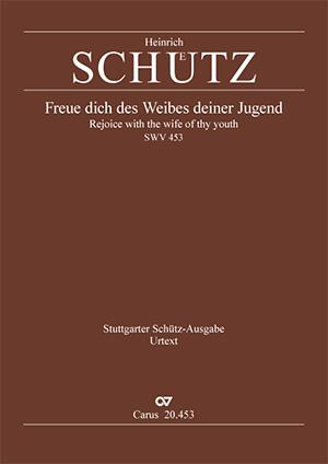 Heinrich Schütz: Freue dich des Weibes deiner Jugend