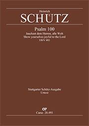"""Heinrich Schütz: Psalm 100. """"Jauchzet dem Herren, alle Welt"""""""