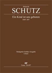 Heinrich Schütz: Ein Kind ist uns geboren
