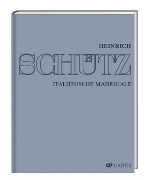 Stuttgarter Schütz-Ausgabe: Italienische Madrigale (Gesamtausgabe, Bd. 1)
