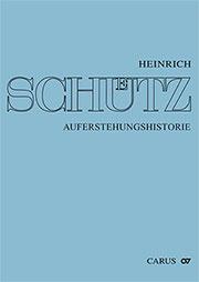 Stuttgarter Schütz-Ausgabe: Auferstehungshistorie (Gesamtausgabe, Bd. 4)