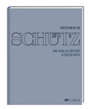 Stuttgarter Schütz-Ausgabe: Musikalische Exequien (Gesamtausgabe, Bd. 8)