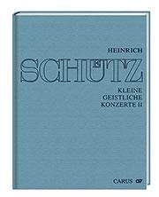 Stuttgart Schütz Edition: Kleine geistliche Konzerte II. 31 geistliche Konzerte für 1-5 Singstimmen und Bc (Complete edition, vol. 10)
