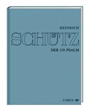 Stuttgart Schütz Edition: Psalm 119 (Schwanengesang), (Complete edition, vol. 18)