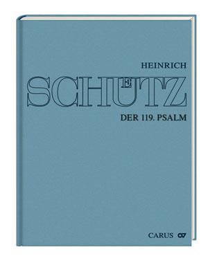 Stuttgarter Schütz-Ausgabe: Der 119. Psalm (Schwanengesang), (Gesamtausgabe, Bd. 18)