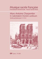 Marc-Antoine Charpentier: In nativitatem Domini canticum