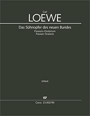 Carl Loewe: Das Sühnopfer des neuen Bundes