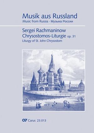 Rachmaninow: Chrysostomos-Liturgie op. 31 für Chor a cappella mit singbarem deutschem Text