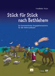 Friedhilde Trüün: Stück für Stück nach Bethlehem