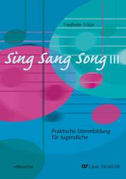Sing Sang Song III. Praktische Stimmbildung für Jugendliche. editionchor