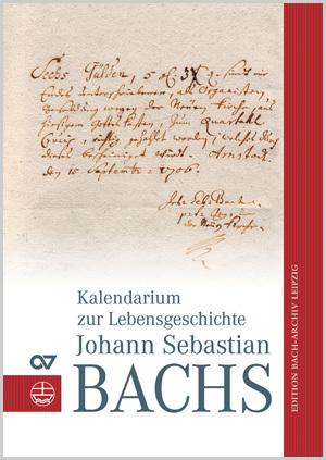 Andreas Glöckner: Kalendarium zur Lebensgeschichte Johann Sebastian Bachs
