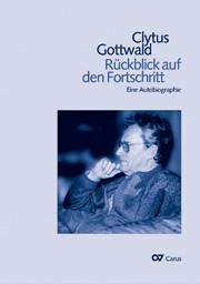 Clytus Gottwald: Rückblick auf den Fortschritt