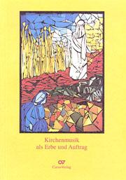 Kirchenmusik als Erbe und Auftrag