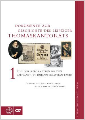 Michael Maul: Dokumente zur Geschichte des Thomaskantorats, Bd. 1
