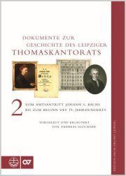 Andreas Glöckner: Dokumente zur Geschichte des Thomaskantorats, Bd. 2