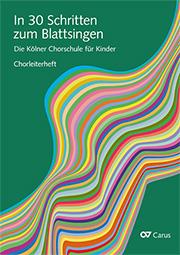 In 30 Schritten zum Blattsingen. Die Kölner Chorschule für Kinder. Set