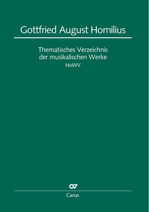 Uwe Wolf: Gottfried August Homilius. Thematisches Verzeichnis der musikalischen Werke (HoWV)