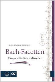 Hans-Joachim Schulze: Bach-Facetten