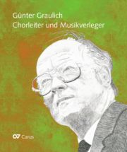 Günter Graulich. Chorleiter und Musikverleger