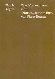"""Pierre Boulez: Zwei Kommentare zum """"Marteau sans maître"""" von Pierre Boulez"""