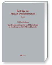 Till Reininghaus: Der Dommusikverein und Mozarteum in Salzburg und die Mozart-Familie