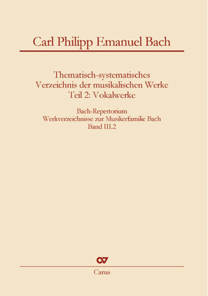 Carl Philipp Emanuel Bach: Thematic-systematic Catalog of the Musical Works, part 2: vocal music