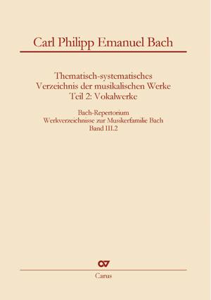 Carl Philipp Emanuel Bach: Thematisch-systematisches Verzeichnis der musikalischen Werke, Teil 2: Vokalwerke
