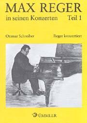 Max Reger: Max Reger in seinen Konzerten: Reger konzertiert