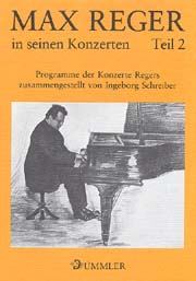 Max Reger: Max Reger in seinen Konzerten: Programme der Konzerte Regers