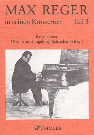 Max Reger: Max Reger in seinen Konzerten: Rezensionen der Konzerte Regers