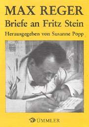 Max Reger: Briefe an Fritz Stein