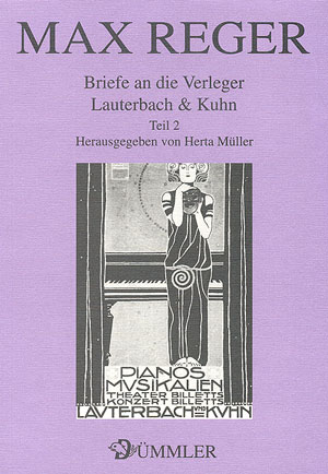 Max Reger: Briefe an die Verleger Lauterbach & Kuhn 2