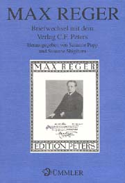 Max Reger: Briefwechsel mit dem Verlag C.F. Peters