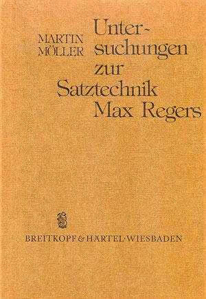Max Reger: Untersuchungen zur Satztechnik Regers