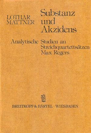 Max Reger: Substanz und Akzidens
