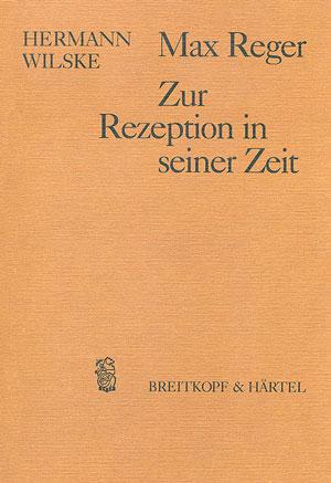 Max Reger: Zur Rezeption in seiner Zeit