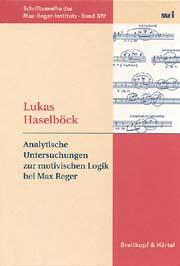 Max Reger: Analytische Untersuchungen zur motivischen Logik bei Reger