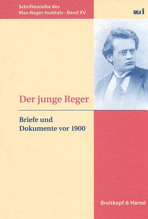 Max Reger: Der junge Reger