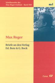 Max Reger: Briefe an den Verlag Ed. Bote & G. Bock