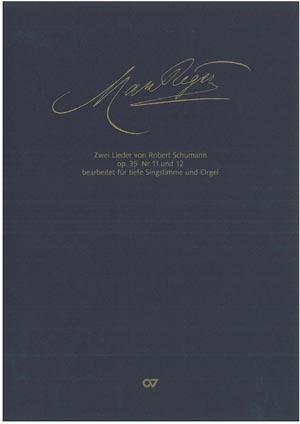 """Reger: Zwei Schumann-Lieder aus dem Zyklus """"Zwölf Gedichte nach Justinus Kerner"""" op. 35"""