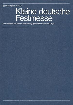 Iso Rechsteiner: Kleine deutsche Festmesse